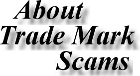 About Trade Mark Scams